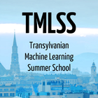 Transylvanian Machine Learning Summer School